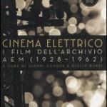 Cinema elettrico. I film dell'archivio AEM (2011)