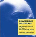 Drammaturgie multimediali. Media e forme narrative nell'epoca della  replicabilità digitale (2009)