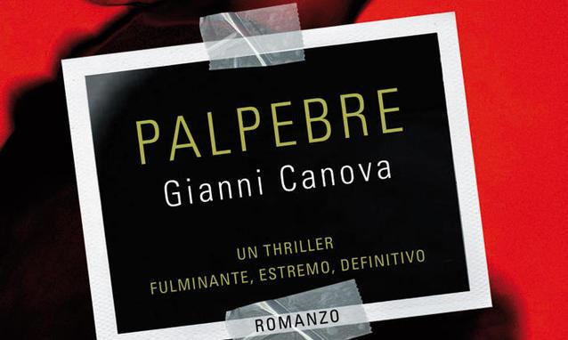 Palpebre-di-Gianni-Canova-un-thriller-pulp-definitivo_h_partb